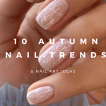 10 Autumn 2021 Nail Art Trends to Inspire Your Next Manicure