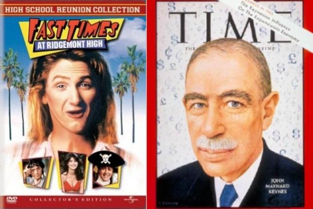 Did Keynes go to Ridgemont High?