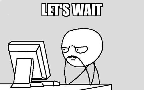 Lets wait