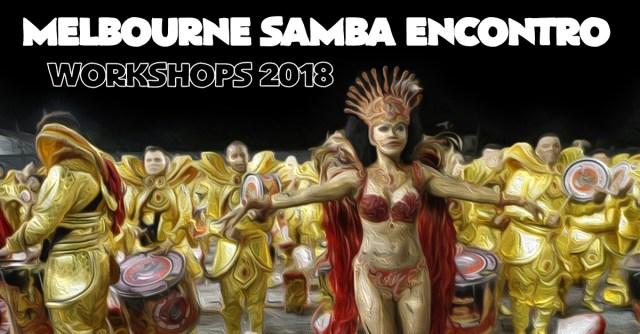 Melbourne Samba Encontro Workshops 2018