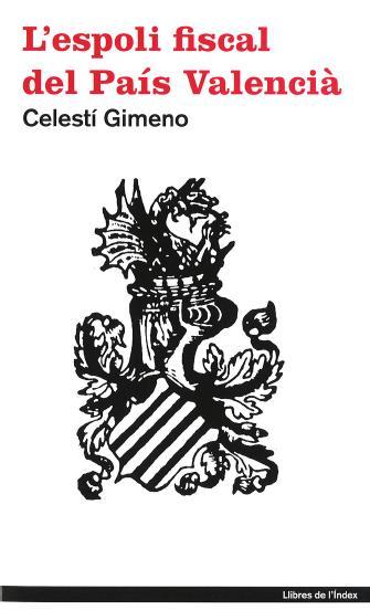 L'espoli fiscal del País Valencià, element argumental important  pel moviment independentista.