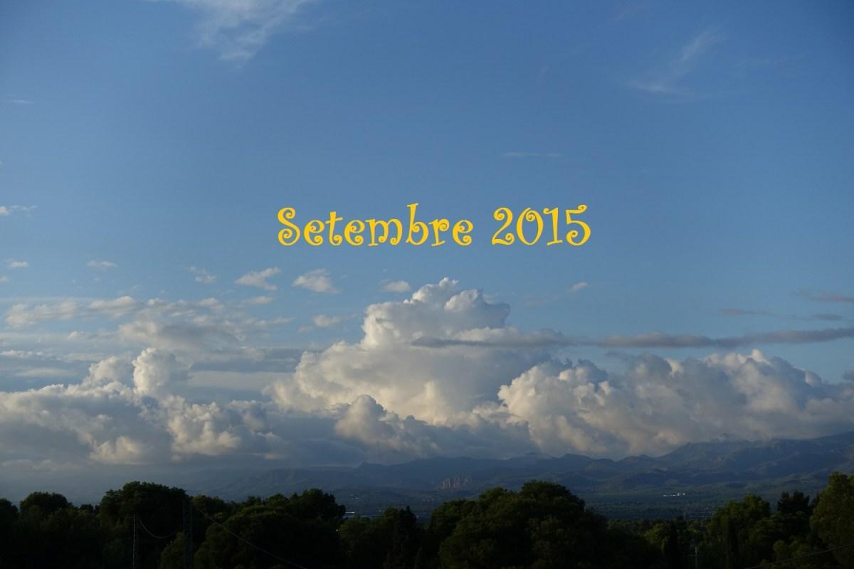 """""""Al Setembre, o plou tots el dies o..."""" (meteorresum de Setembre, 2015)."""