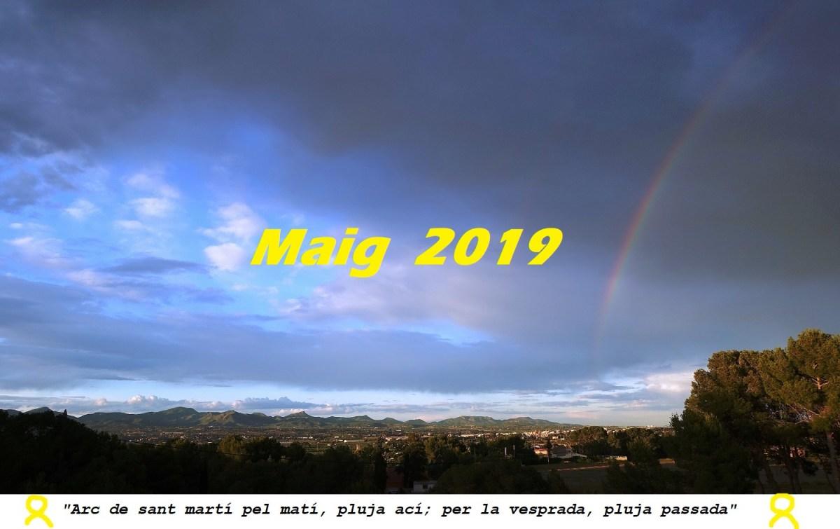 """""""Al maig, cada dia un raig"""". De meteorologia de maig, 2019, des del Camp de Túria. Primavera, temps de tempestes."""