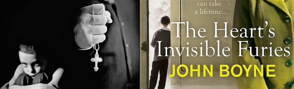 """John Boyne: """"Les fúries invisibles del cor"""". Una vida per construir-se malgrat el rebuig social. El lamentable paper de l'església catòlica."""