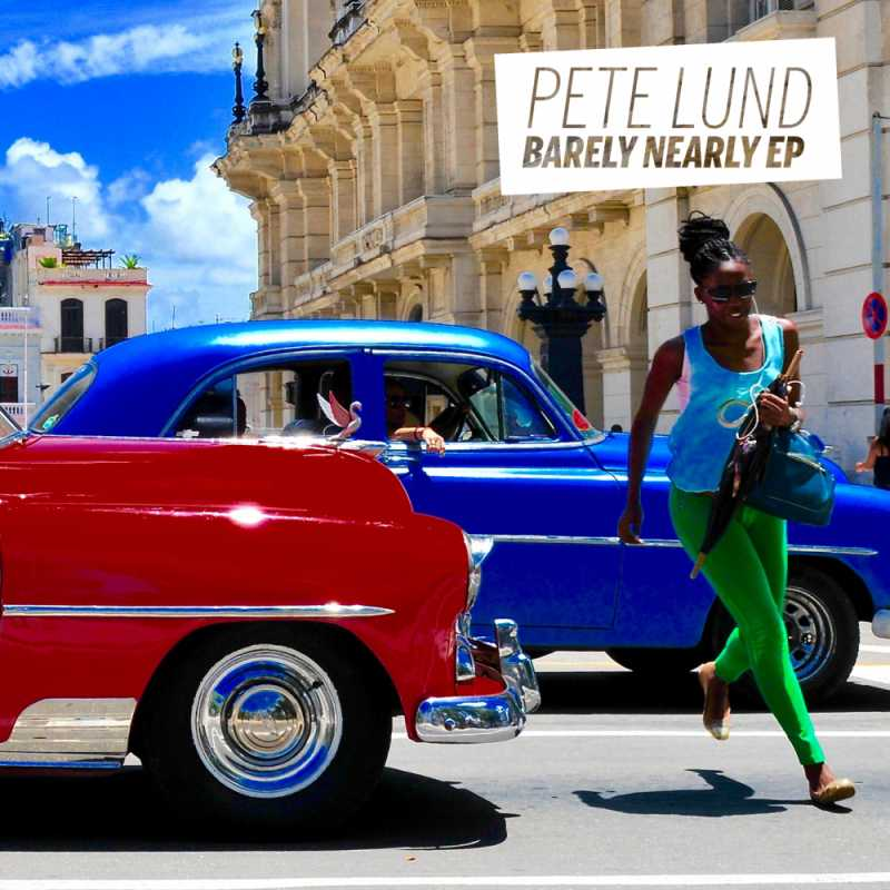 Pete Lund – Barely Nearly EP