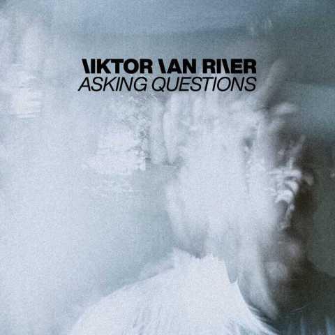 Viktor Van River – Asking Questions