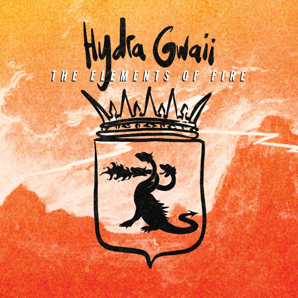 Hydra Gwaii – The Elements Of Fire