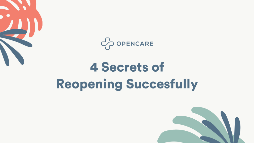 4 Secrets of Reopening Successfully