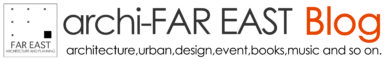 archi-FAR EAST Blog