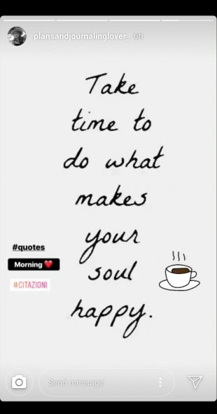 """Instagram Story ideas: inspiration quote """"Take time to do what makes your soul happy"""""""