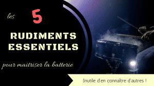 5 rudiments essentiels pour maitriser la batterie