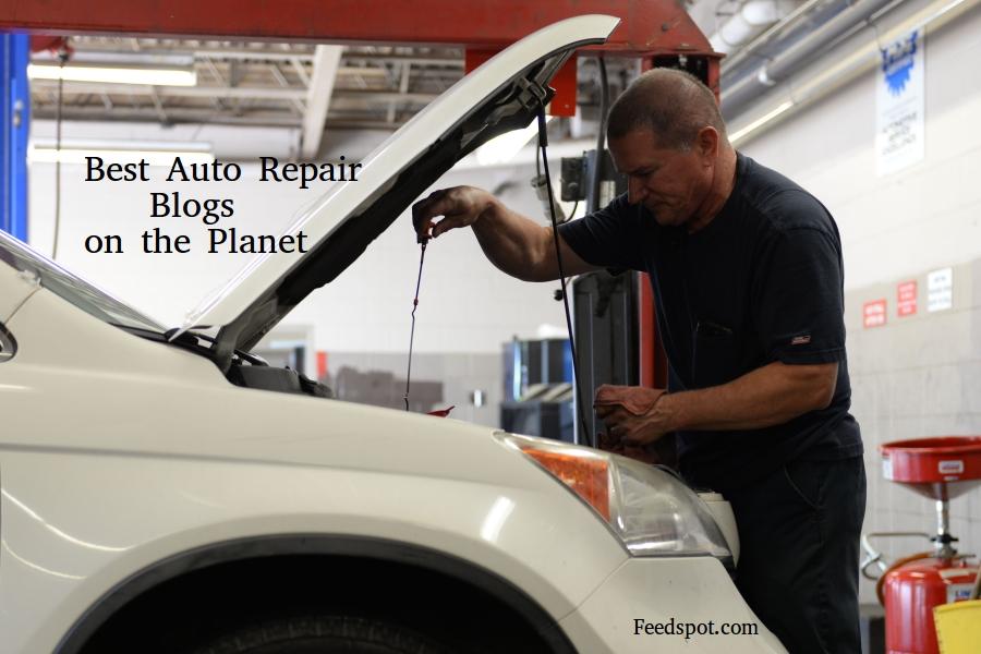 Top 100 Auto Repair Blogs By Mechanics Car Maintenance Blog Car Care Blogs