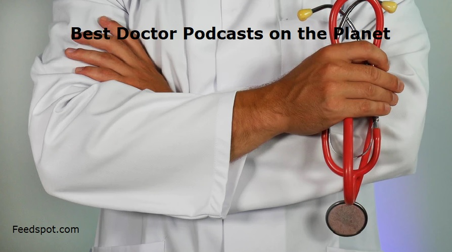 Doctor Podcasts