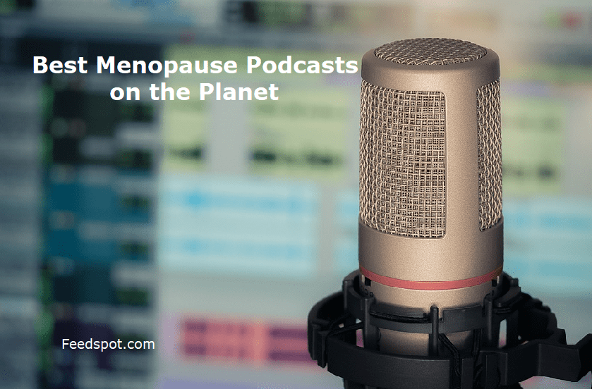 Menopause Podcasts