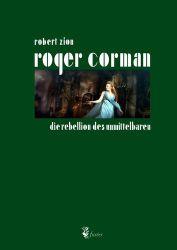 Roger Corman Die Rebellion des Unmittelbaren Buch Robert Zion
