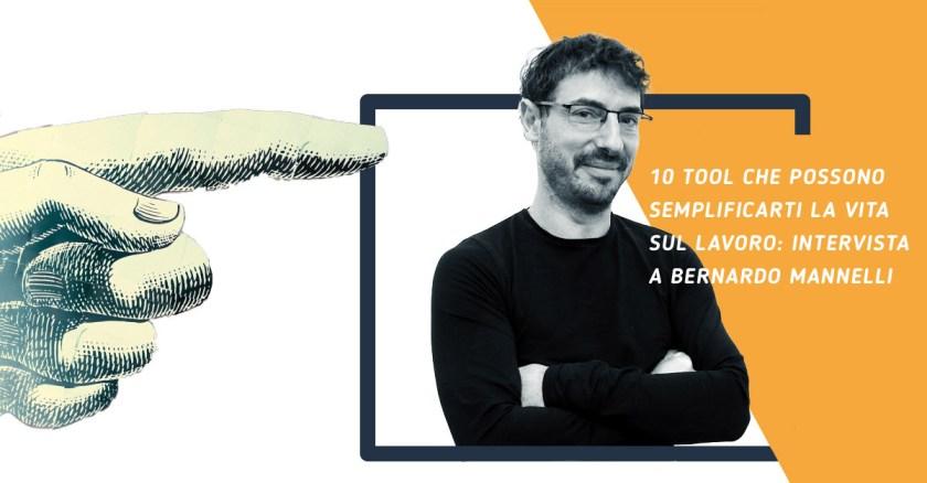 Semplificare il lavoro: Bernardo Mannelli ci racconta i tool migliori