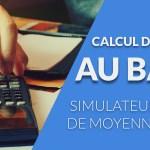 Comment calculer sa moyenne de bac ?
