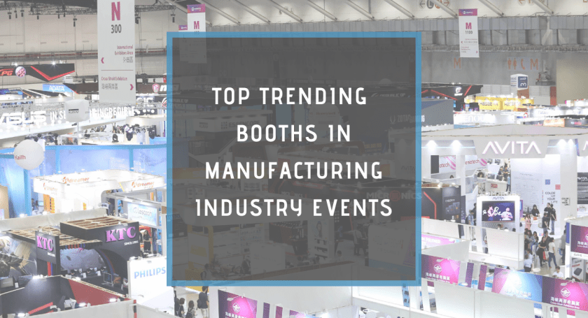 TRENDING BOOTHS IN MANUFACTURING INDUSTRY EVENTS_10times_event_marketing