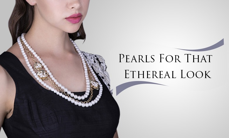 Pearls For That Ethereal Look