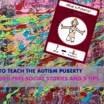How To Teach Autism Puberty  Through Free Social Stories and 5 Helpful Tips?