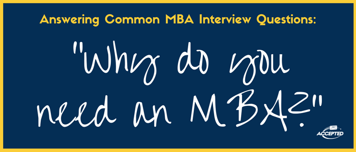 """How to Answer """"Why MBA?"""" at Your Business School Interview"""