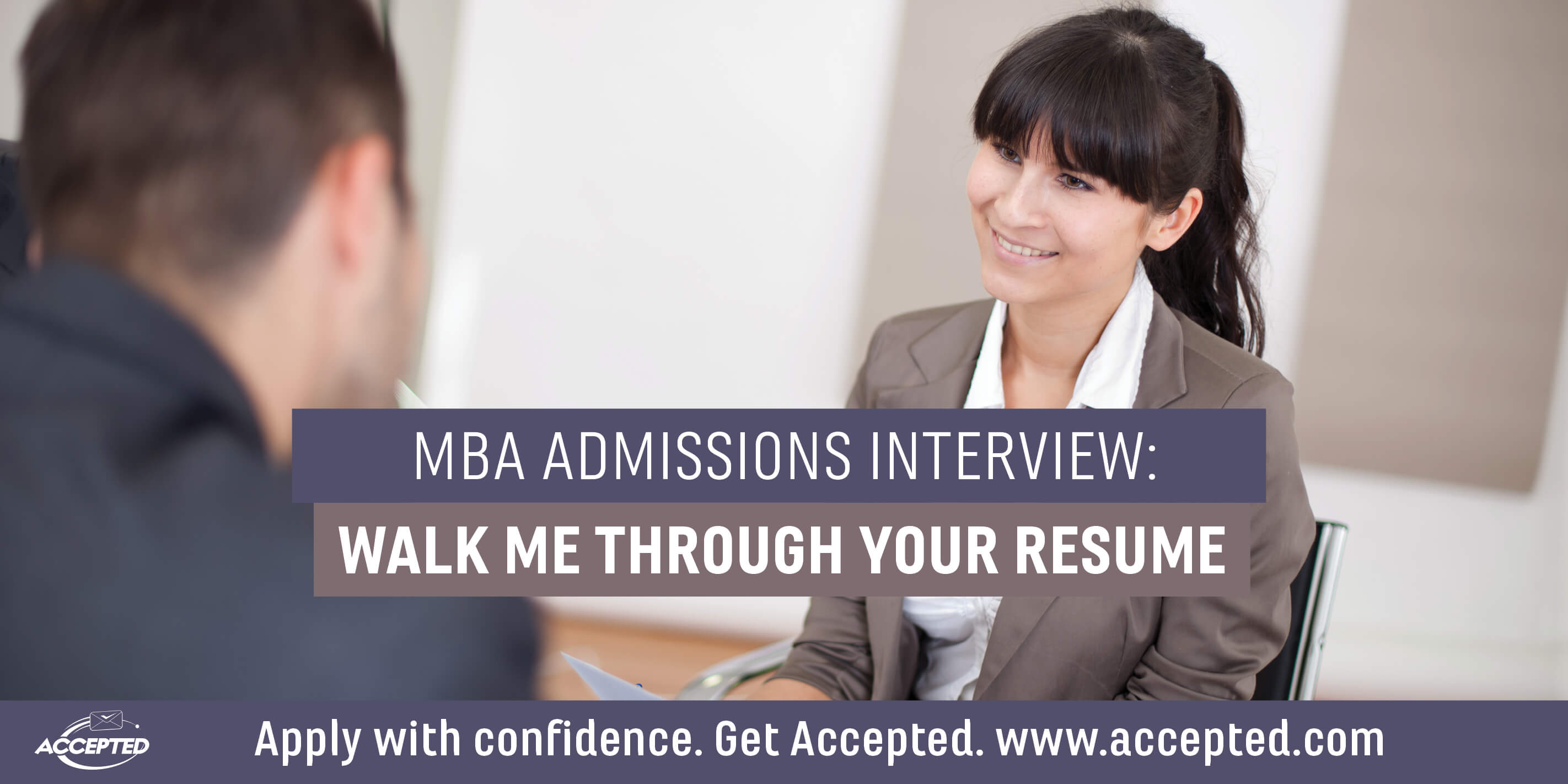 Mba Admissions Interview Walk Me Through Your Resume