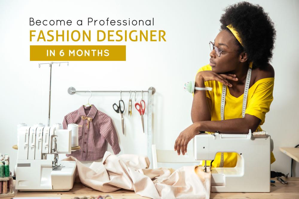 BECOME A PROFESIONAL FASHION DESIGNER