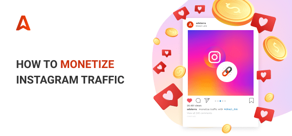 Tips for Instagram Traffic Monetization