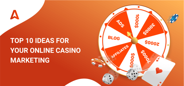 Top ideas for your online casino marketing_blog post