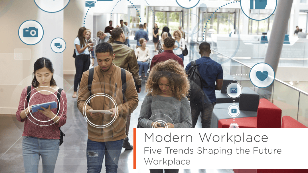 The Emerge of The Modern Workplace 4