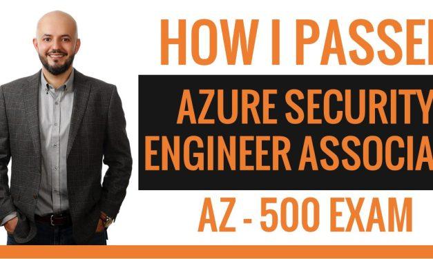 How I Passed AZ-500 Azure Security Engineer Exam