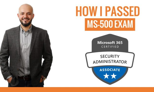 How I Passed MS-500 Microsoft 365 Security Administration Exam