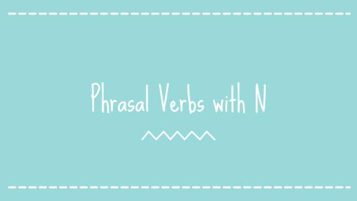 Phrasal verbs with N