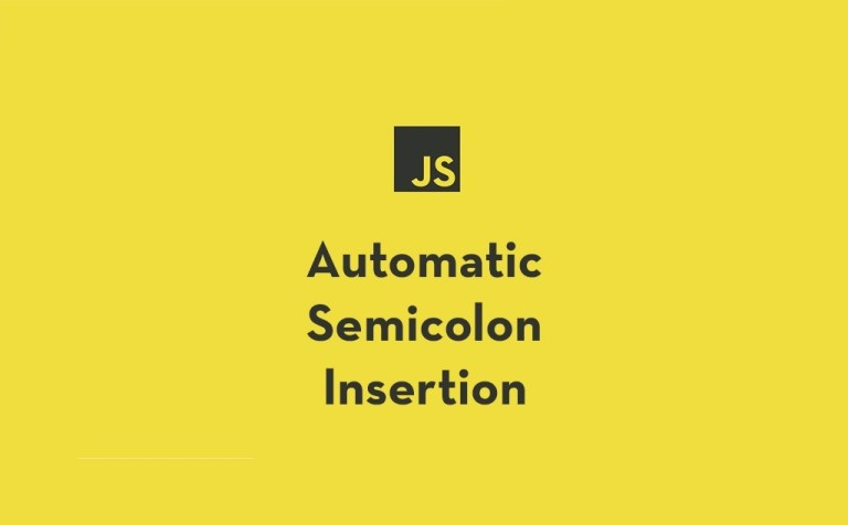Automatic Semicolon Insertion (ASI) in JavaScript Made Simple feature image