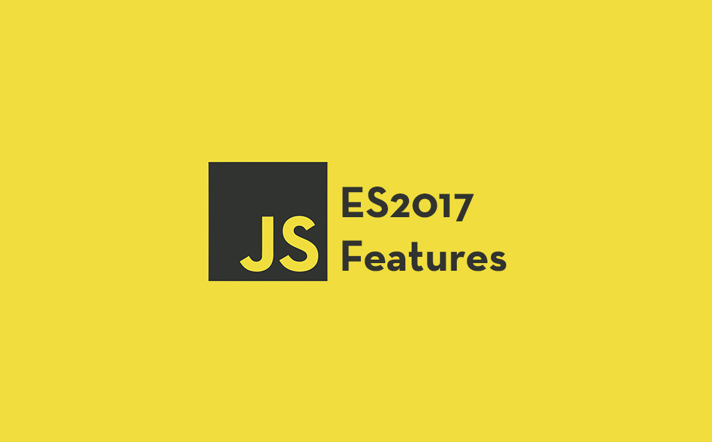 7 JavaScript ES2017 Features to Learn feature image