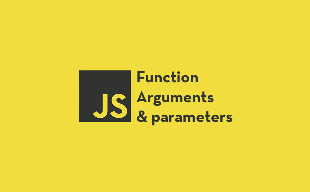 Function Parameters and Arguments in JavaScript feature image