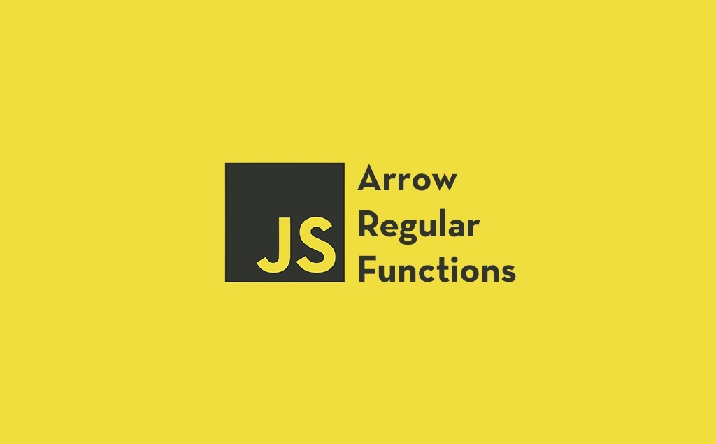 5 Important Differences Between Regular And Arrow Functions feature image
