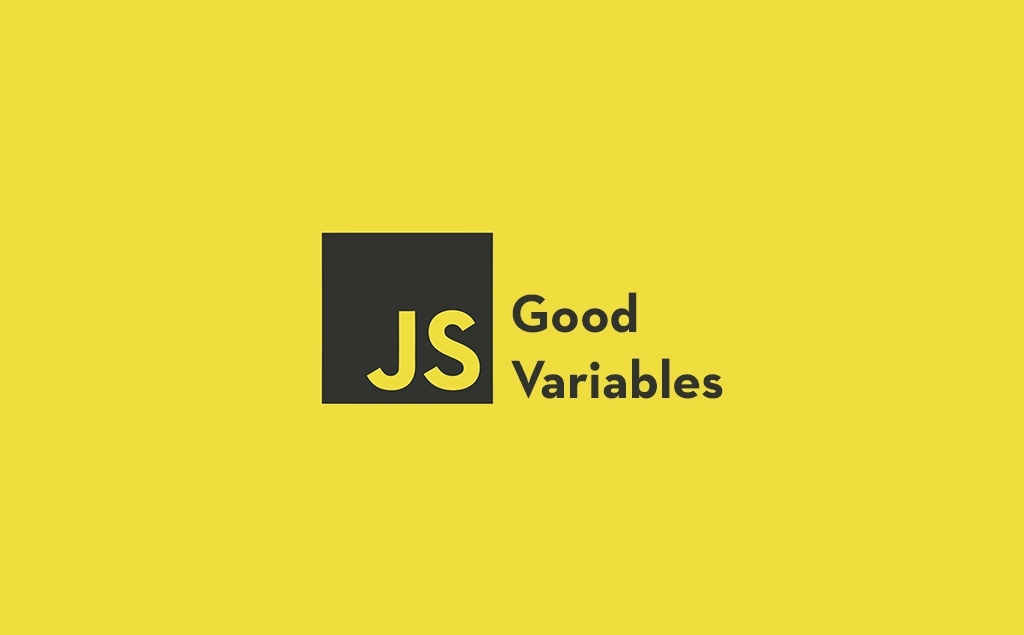 7 Practices to Create Good JavaScript Variables feature image