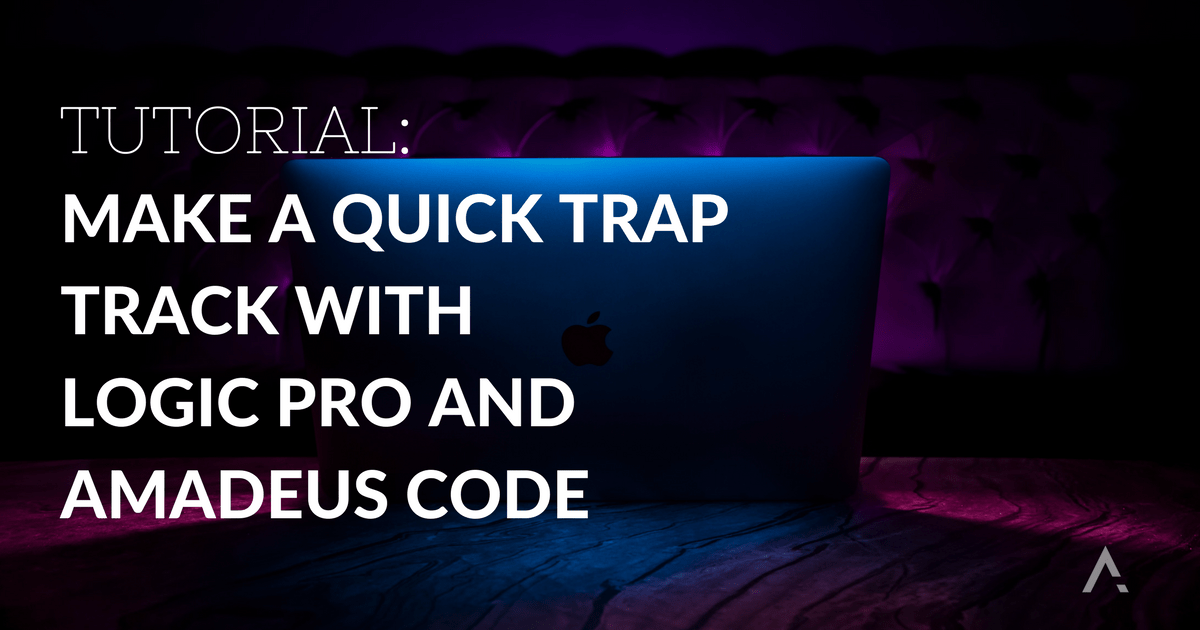 how to make a trap beat with Logic Pro