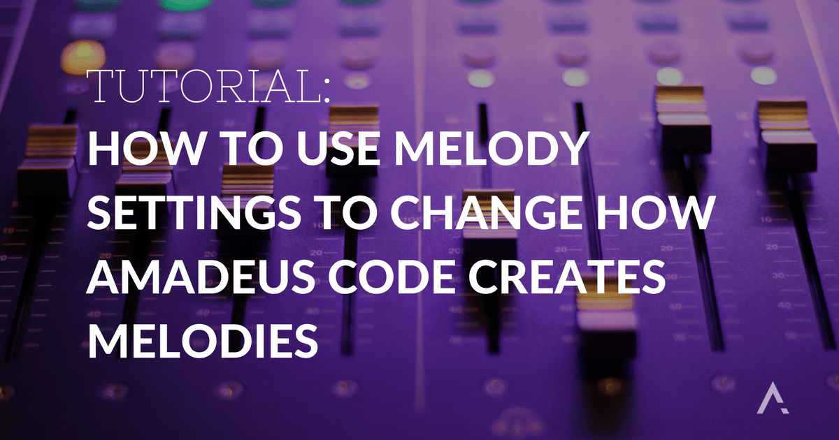 How to use the melody settings to change how Amadeus Code creates melodies