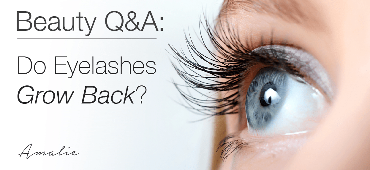 b876de0867a THE TRUTH: DO EYELASHES GROW BACK? – Amalie Blog
