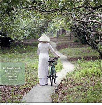"""""""Life is really simple, but we insist on making it complicated."""" — Confucius. Bicycle Bliss 2015 wall calendar."""