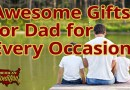 Awesome Gifts for Dad for Every Occasion