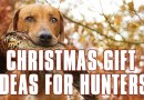 Christmas Gift Ideas for Hunters