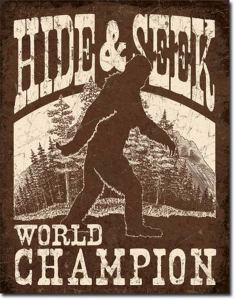 "Bigfoot ""Hide & Seek World Champ"" Tin Sign"