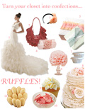 Turn your Closet into Confections: Ruffles!