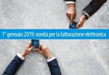 1° gennaio 2019: novità per la fatturazione elettronica