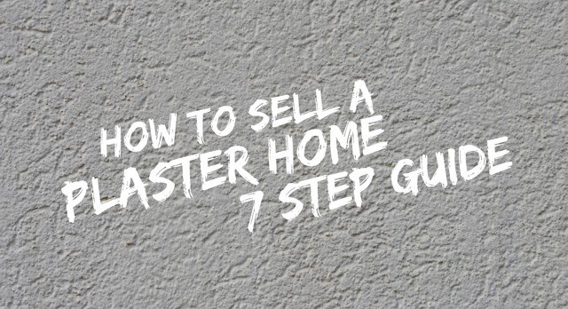 How to sell a plaster home. 7 steps to ensure a successful
