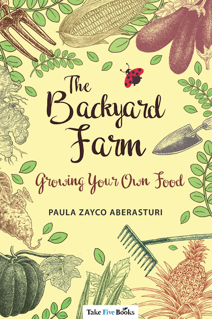 The Backyard Farm: Growing Your Own Food Book Cover