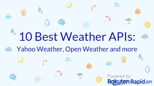 Top 10 Weather APIs: Yahoo Weather, Open Weather and more